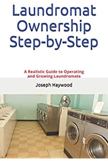 Success in the laundromat business a how to guide for beginners laundromat ownership step by step a realistic guide to operating and growing laundromats solutioingenieria Image collections