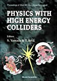img - for Physics With High Energy Colliders: Proceedings of 22nd Ins International Symposium Tokyo March 8-10, 1994 book / textbook / text book