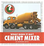 Cement Mixer (Community Connections: What Does It Do?)