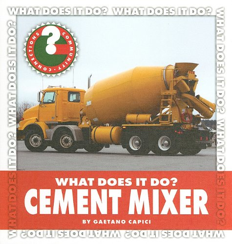 Cement Mixer (Community Connections: What Does It Do?) by Brand: Cherry Lake Publishing (Image #1)
