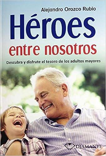un heroe entre nosotros spanish edition