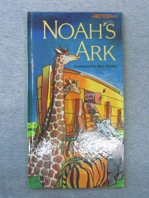 NOAH'S ARK (A Knee-high book)