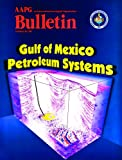 Gulf of Mexico Petroleum Systems - Special Issue of the Bulletin, Weimer, Paul, 0891818197