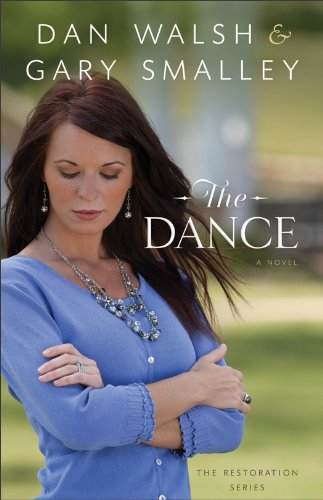 The Dance (The Restoration Series Book #1): A Novel