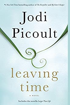 Leaving Time (with bonus novella Larger Than Life): A Novel by [Picoult, Jodi]