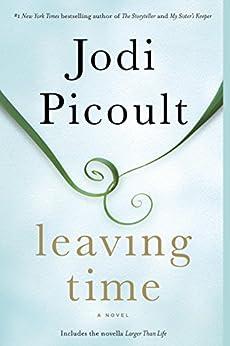 Leaving Time (with bonus novella Larger Than Life): A Novel by [Picoult, Jodi]