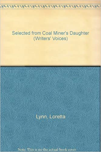 selected from coal miners daughter writers voices