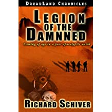 Legion of the Damned: Coming of age in a post apocalyptic world. (Dreadland Chronicles Book 3)