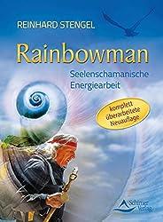 Rainbowman - Seelenschamanische Energiearbeit