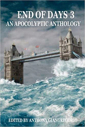 End of Days: An Apocalyptic Anthology Volume 3