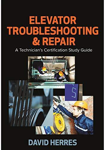 Elevator Troubleshooting & Repair: A Technician