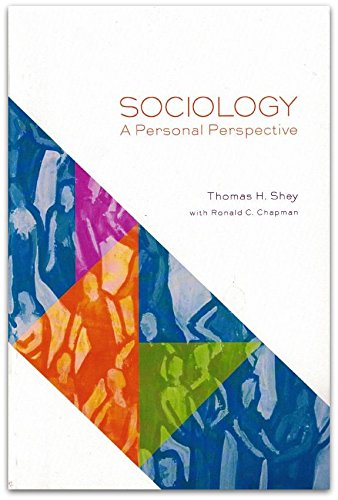 Sociology: A Personal Perspective by Thomas H. Shey
