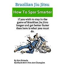 Brazilian Jiu Jitsu: How To Spar Smarter