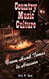 Country Music Culture: From Hard Times To Heaven (Studies In Popular Culture) By Curtis W. Ellison (1995) Paperback