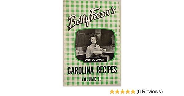 Betty Feezor's Carolina Recipes: Betty Feezor: 9780915605026