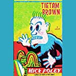 Tietam Brown | Mick Foley