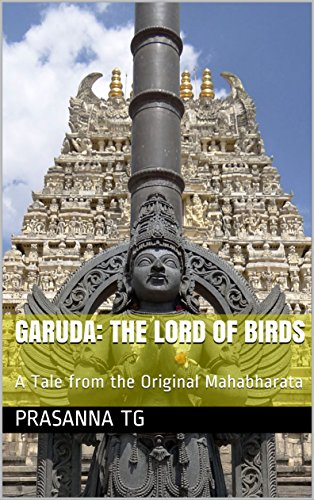 Garuda: The Lord of Birds: A Tale from the Original Mahabharata