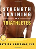 Strength Training for Triathletes, Patrick Hagerman, 1934030155
