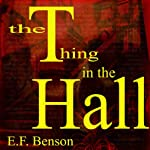 The Thing in the Hall | E. F. Benson