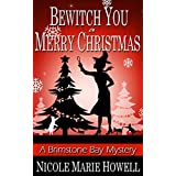 Bewitch You a Merry Christmas: A Brimstone Bay Mystery (Brimstone Bay Mysteries Book 3)