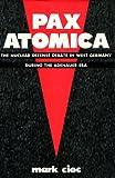 Pax Atomica, Mark Cioc, 0231065906