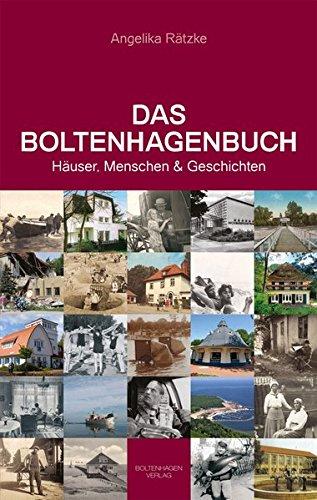 Das Boltenhagenbuch: Häuser, Menschen und Geschichten