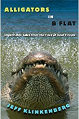 Alligators in B-Flat: Improbable Tales from the Files of Real Florida (Florida History and Culture) Kindle Edition