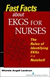 Fast Facts about EKGs for Nurses, Michele Angell Landrum, 0826120067