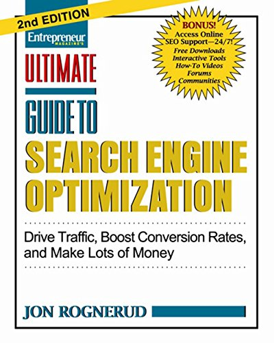 Ultimate Guide to Search Engine Optimization: Drive Traffic, Boost Conversion Rates and Make Tons of Money (Ultimate Series)