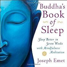 Buddha's Book of Sleep: Sleep Better in Seven Weeks with Mindfulness Meditation by Emet, Joseph (2012) Paperback
