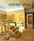 img - for Concept Shops: Ladendesign Fur Erlebnis, Emotion Und Erfolg = Shop Design Aimed at Experience, Emotion and Success book / textbook / text book