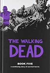 The Walking Dead Book 5 by Kirkman, Robert (2010) Hardcover