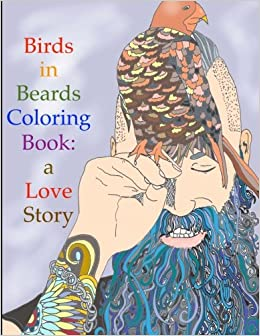 Amazon.com: Birds in Beards Coloring Book: A love story. (Coloring ...