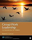 Group Work Leadership: An Introduction for Helpers (Counseling and Professional Identity)