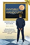 Invisible Handcuffs: Business Fetish Run Amok