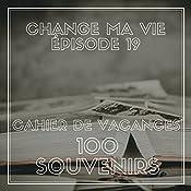 Cahier de vacances : 100 souvenirs (Change ma vie 19) | Clotilde Dusoulier