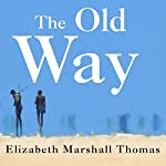 The Old Way: A Story of the First People | Elizabeth Marshall Thomas