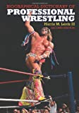 Biographical Dictionary of Professional Wrestling, Harris M. Lentz, 0786417544