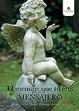 img - for El mensaje que t  eres mensajero (Spanish Edition) book / textbook / text book