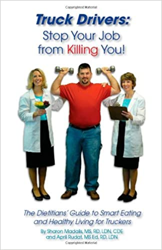 Truck Drivers: Stop Your Job from Killing You! the