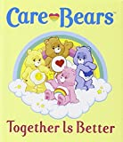 Care Bears: Together Is Better (Care Bears (Running Press))