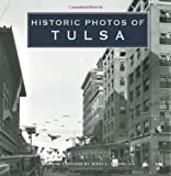 Historic Photos of Tulsa, Jerry L. Cornelius, 1596523425
