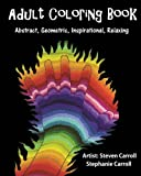 img - for Adult Coloring Book: Abstract, Geometric, Inspirational, Relaxing book / textbook / text book