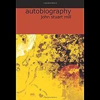 The Autobiograhhy of John Stuart Mill