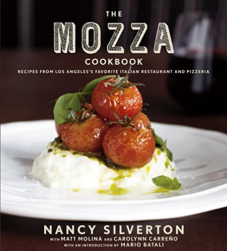 The Mozza Cookbook: Recipes from Los Angeles's Favorite Italian Restaurant and Pizzeria (Best Mario Batali Cookbook)