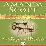 The Fugitive Heiress | Amanda Scott