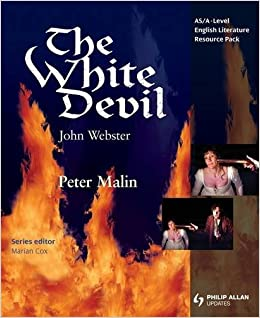 Peter Malin - As/a-level English Literature: The White Devil Teacher Resource Pack (+ Cd)