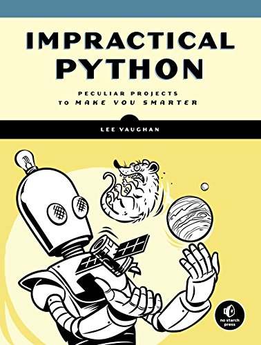 Impractical python peculiar projects to make you smarter lee impractical python peculiar projects to make you smarter by vaughan lee fandeluxe Image collections