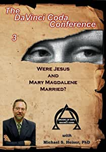 Were Jesus and Mary Magdalene Married?