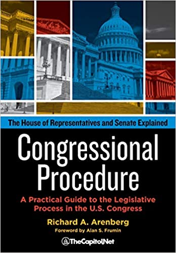 Congressional Procedure A Practical Guide To The